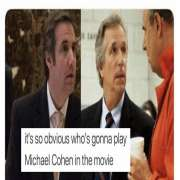 It's obvious who's going to play Michael Cohen in the movie...